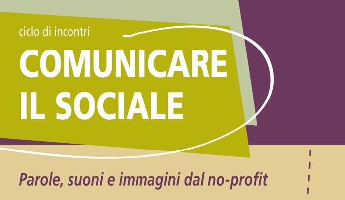 Comunicare il Sociale - 1° incontro